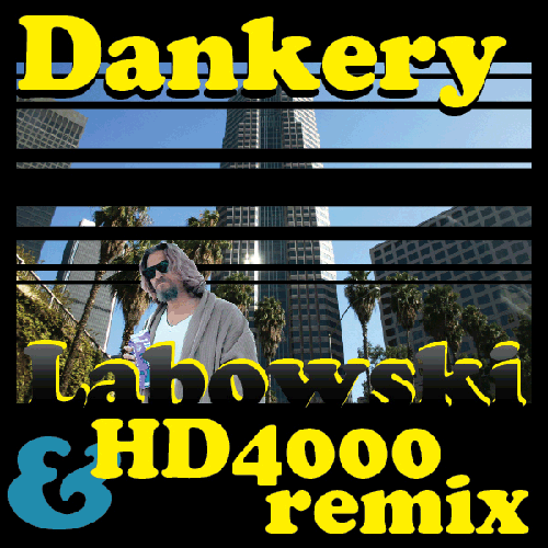 Dankery - Labowski - with HD4000 Remix - Label Art