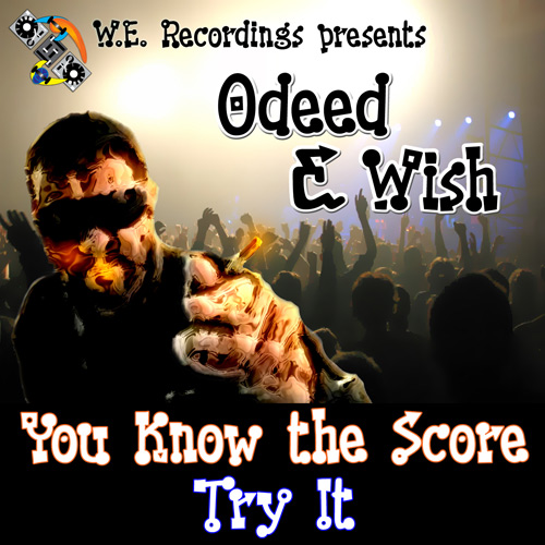 Odeed & Wish - You Know the Score / Try It
